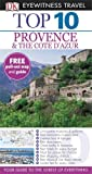 Robin Gauldie DK Eyewitness Top 10 Travel Guide: Provence & the Cote d'Azur