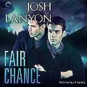 Fair Chance: All's Fair, Book 3 Hörbuch von Josh Lanyon Gesprochen von: J. F. Harding