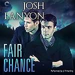 Fair Chance: All's Fair, Book 3 | Josh Lanyon