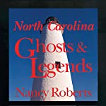 North Carolina Ghosts and Legends | Nancy Roberts