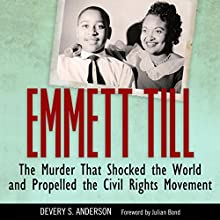 Emmett Till: The Murder That Shocked the World and Propelled the Civil Rights Movement Audiobook by Devery S. Anderson Narrated by Brandon Church