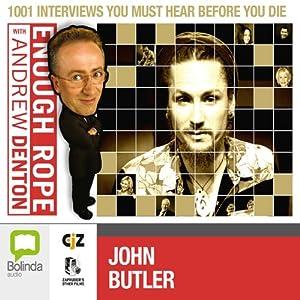 Enough Rope with Andrew Denton: John Butler Radio/TV Program