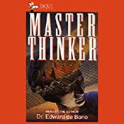 Master Thinker | [Dr. Edward de Bono, D.Phil.#Ph.D.#M.D.]