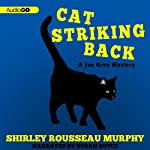 Cat Striking Back: Joe Grey Mysteries (       UNABRIDGED) by Shirley Rousseau Murphy Narrated by Susan Boyce