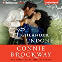 Highlander Undone (       UNABRIDGED) by Connie Brockway Narrated by Napoleon Ryan