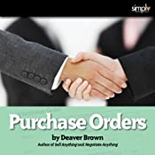 Purchase Orders: A Neglected Skill Set | [Deaver Brown]