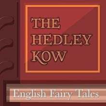 The Hedley Kow (Annotated) (       UNABRIDGED) by English Fairy Tales Narrated by Maria Tolkacheva