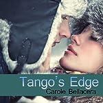 Tango's Edge | Carole Bellacera