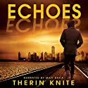 Echoes: Echoes #1 Audiobook by Therin Knite Narrated by Matt Baca