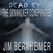 Dead Eye: The Skinwalker Conspiracies | [Jim Bernheimer]