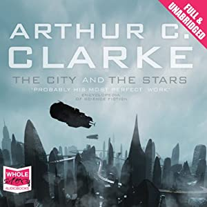 The City and the Stars | [Arthur C. Clarke]