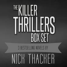 Killer Thrillers Box Set: 3 Techno-Thriller, Action/Adventure Science Fiction Thrillers Audiobook by Nick Thacker Narrated by Mike Vendetti