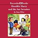 Horrible Harry and the Ant Invasion Audiobook by Suzy Kline Narrated by Johnny Heller