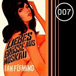 Liebesgrüße aus Moskau (James Bond 5) Hörbuch