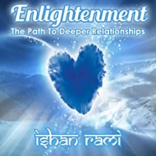 The Path to Deeper Relationships Audiobook by Ishan Rami Narrated by Gregory Shinn
