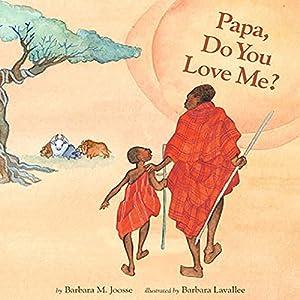 Papa, Do You Love Me? | [Barbara M. Joosse]