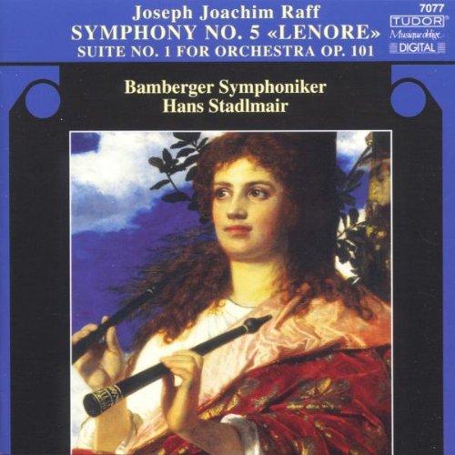 Joseph Joachim Raff: Symphony No.5 ''Lenore'' / Orchestral Suite No.1, Op.101