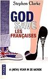 echange, troc Stephen Clarke - God save les Françaises