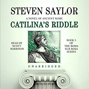 Catilina's Riddle: A Novel of Ancient Rome | [Steven Saylor]