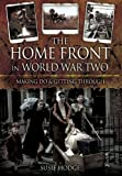 Susie Hodge The Home Front in World War Two: Keep Calm and Carry On