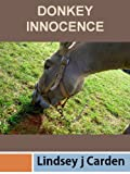 img - for Donkey Innocence, poetry, and other short stories. book / textbook / text book