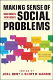 Making Sense of Social Problems: New Images, New Issues (Social Problems, Social Constructions) (1588268802) by Joel Best