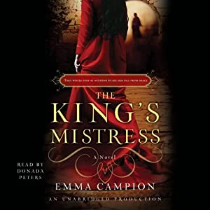 The King's Mistress: A Novel | [Emma Campion]