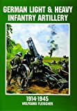 img - for German Light and Heavy Infantry Artillery 1914-1945 (Schiffer Military History) book / textbook / text book