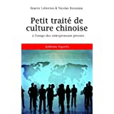 Petit trait� de culture chinoise � l'usage des entrepreneurs press�spar Emeric LEBRETON