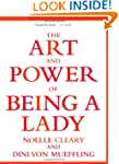 The Art and Power of Being a Lady