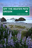 Oregon Off the Beaten Path®, 10th: A Guide to Unique Places (Off the Beaten Path Series) (0762779527) by Oakley, Myrna