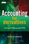 Accounting for Derivatives: Advanced Hedging under IFRS (The Wiley Finance Series)