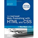 Sams Teach Yourself Web Publishing with HTML and CSS in One Hour a Day: Includes New HTML5 Coverage (6th Edition)by Laura Lemay