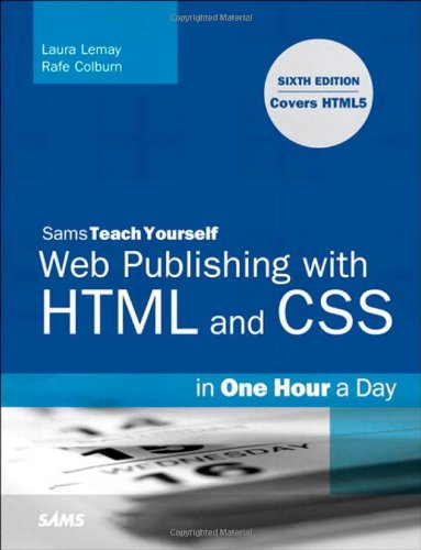Sams Teach Yourself Web Publishing with HTML and CSS in One Hour a Day 0672330962 pdf