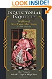 Inquisitorial Inquiries: Brief Lives of Secret Jews and Other Heretics