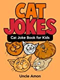 Funny Cat Jokes for Kids! (Clean Jokes for Children): Funny Jokes and Cute Illustrations for Beginning Readers (Funny and Hilarious Joke Book for Kids 1)