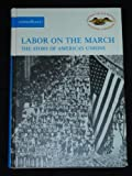 Labor on the March: The Story of America's Unions (American Heritage Junior Library)