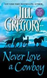 Never Love a Cowboy (044022439X) by Gregory, Jill