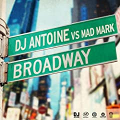 Broadway (DJ Antoine vs Mad Mark 2k12 Remix)