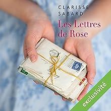 Les lettres de Rose | Livre audio Auteur(s) : Clarisse Sabard Narrateur(s) : Perrine Megret