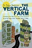 The Vertical Farm: Feeding the World in the 21st Century   [VERTICAL FARM] [Paperback]