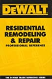 DEWALT Residential Remodeling &amp; Repair Professional Reference