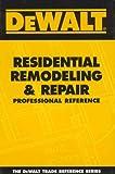 DEWALT Residential Remodeling & Repair Professional Reference