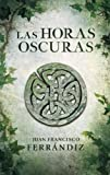 img - for Las horas oscuras (Spanish Edition) book / textbook / text book