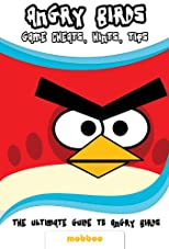 Angry Birds Game: How To Beat Angry Birds And Play Online For Free With This Angry Birds Walkthrough, Cheats, Tips And Hints Guide: Special Editon