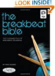 The Breakbeat Bible: The Fundamentals...