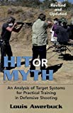 img - for HIT OR MYTH - An Analysis of Target Systems for Practical Training in Defensive Shooting - REVISED AND UPDATED book / textbook / text book