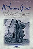 No Turning Back: A Guide to the 1864 Overland Campaign, from the Wilderness to Cold Harbor, May 4 - June 13, 1864 (Emerging Civil War)