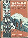 img - for Alexander MacKenzie: Canadian Explorer book / textbook / text book