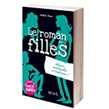 Le roman des filles : Amour, avalanches et trahisons !par Nathalie Somers